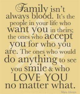Family isnt always blood